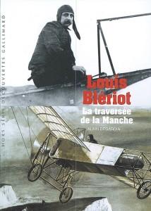 Louis Blériot, la traversée de la Manche